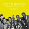 Doo-Wop Essentials Volume 6