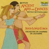 Jesus Lopez-Cobos - Ancient Airs and Dances, Suite No. 1: III. Anon.: Villanella