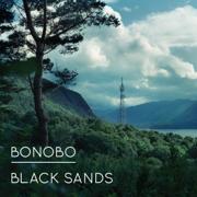 Black Sands - Bonobo - Bonobo