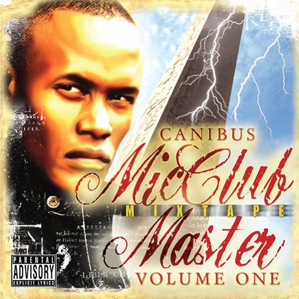 Mic Club Master Mixtape Volume 1 by Canibus