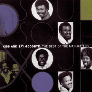 The Manhattans - Kiss and Say Goodbye (Single Version)
