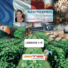 French for Intermediate Learners: Lesson 1 (Unabridged) audiobook
