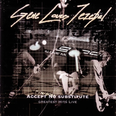 Accept No Substitute - Greatest Hits Live - Gene Loves Jezebel