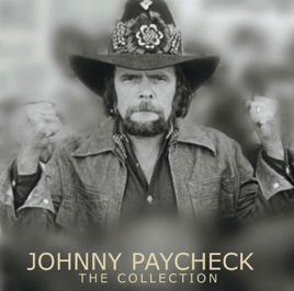 Johnny Paycheck The Collection Re Recorded Version By Johnny
