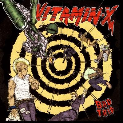 Bad Trip - Vitamin X