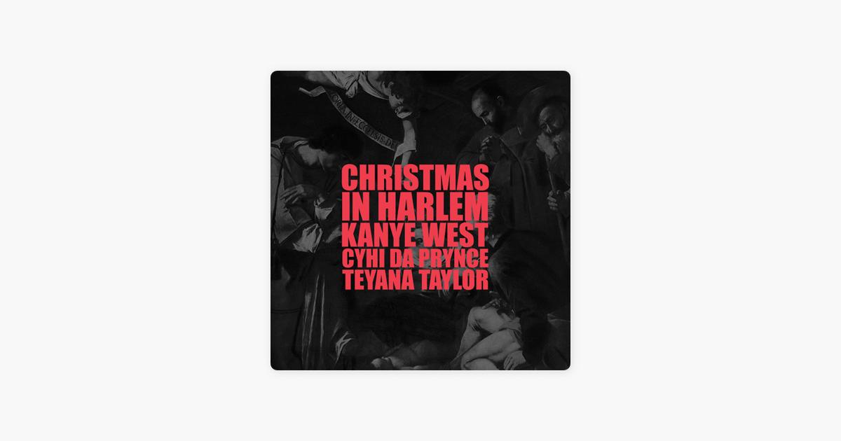 Christmas In Harlem - Single by Kanye West, Prynce Cy Hi & Teyana ...