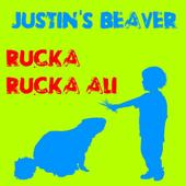 Justin's Beaver - Rucka Rucka Ali