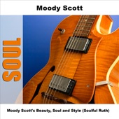 Moody Scott - Groovin' Out On Life