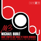 Baby (You've Got What It Takes) [Remixes] {feat. Sharon Jones & the Dap-Kings}
