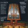 Bach: Organ Music (The Rieger Organ of Pacific Union College Church) - Robert Noehren