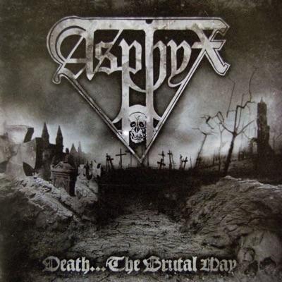 Death…the Brutal Way - Asphyx