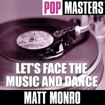 Pop Masters: Let's Face the Music and Dance - Matt Monro
