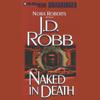 J. D. Robb - Naked in Death: In Death, Book 1 (Unabridged) artwork