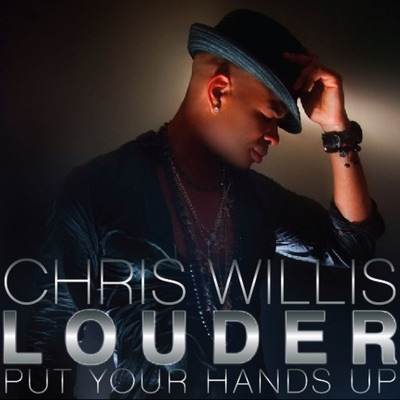 Louder (Put Your Hands Up) - EP - Chris Willis