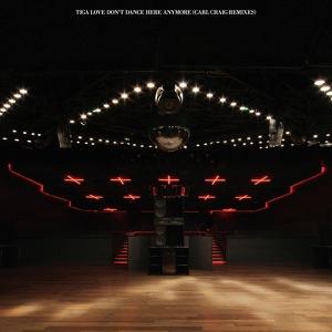 Love Don't Dance Here Anymore (Carl Craig Remixes)