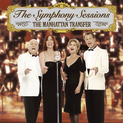 The Symphony Sessions (Remastered) [With Interactive Booklet] - The Manhattan Transfer