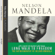 Nelson Mandela - Long Walk to Freedom: The Autobiography of Nelson Mandela