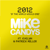 2012 (If the World Would End) [Remixes] [feat. Evelyn & Patrick Miller]