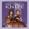 Philip Pullman - The Subtle Knife: His Dark Materials, Book 2 (Unabridged) artwork