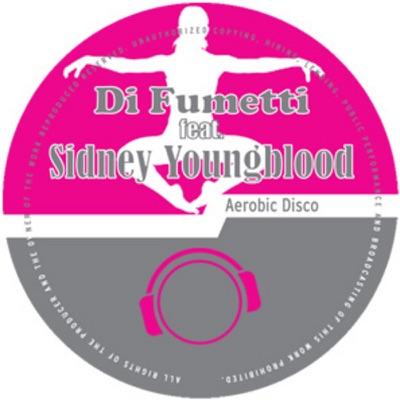 Di Fumetti feat. Sidney Youngblood  - Aerobic Disco
