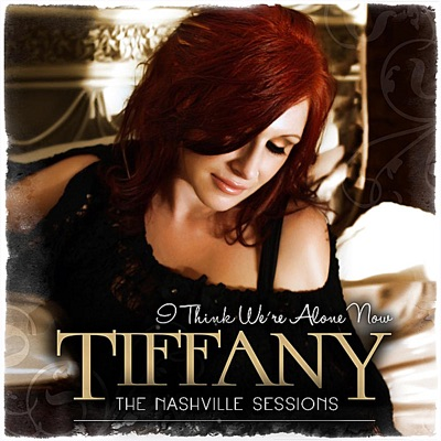 I Think We're Alone Now (The Nashville Sessions) - Single - Tiffany