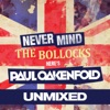 Never Mind the Bollocks... Here's Paul Oakenfold (Unmixed)