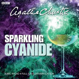Agatha Christie: Sparkling Cyanide (BBC Radio 4 Drama) audiobook