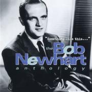 Something Like This... The Bob Newhart Anthology - Bob Newhart - Bob Newhart