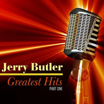 Greatest Hits, Part One - Jerry Butler