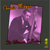 Charlie Mingus: The Ultimate Collection