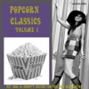 Popcorn Classics Volume 1 (Hip, Cool & Groovy Sounds For The Now Generation)