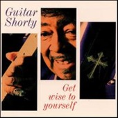 Guitar Shorty - The Blues Done Got Me