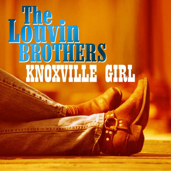 knoxville girls No my video i dont take any credit for it its the louvin brothers.