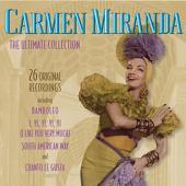 The Ultimate Collection: Carmen Miranda