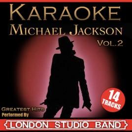 Karaoke Michael Jackson Greatest Hits Vol  2 by London Karaoke Studio Band  on iTunes