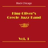 Black Chicago: King Oliver's Creole Jazz Band, Vol. 1