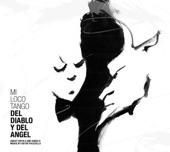 Mi Loco Tango - Tango Del Diablo