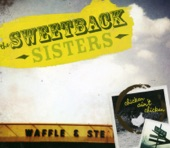 The Sweetback Sisters - Have You Seen My Chicken?