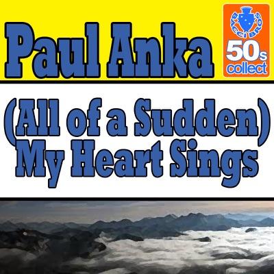 (All of a Sudden) My Heart Sings (Digitally Remastered) - Single - Paul Anka