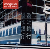 Mogwai - Yes! I Am a Long Way from Home