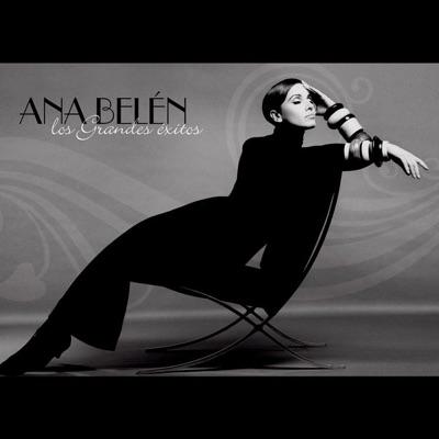 Ana Belén: Los Grandes Éxitos... y Más - Ana Belén