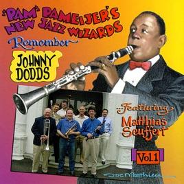 Pam Pameijer's New Jazz Wizards Remember Johnny Dodds, Vol  1 (feat   Matthias Seuffert) by Pam Pameijer's New Jazz Wizards