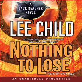 Nothing to Lose: A Jack Reacher Novel (Unabridged) audiobook