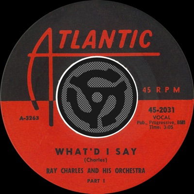 What'd I Say, Pt.1 / What'd I Say, Pt.2 [Digital 45] - Single - Ray Charles