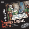 Ellis Peters - Radio Crimes: Cadfael: Monk's Hood  artwork