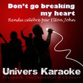 Don't Go Breaking My Heart (Rendu célèbre par Elton John) [Version karaoké]