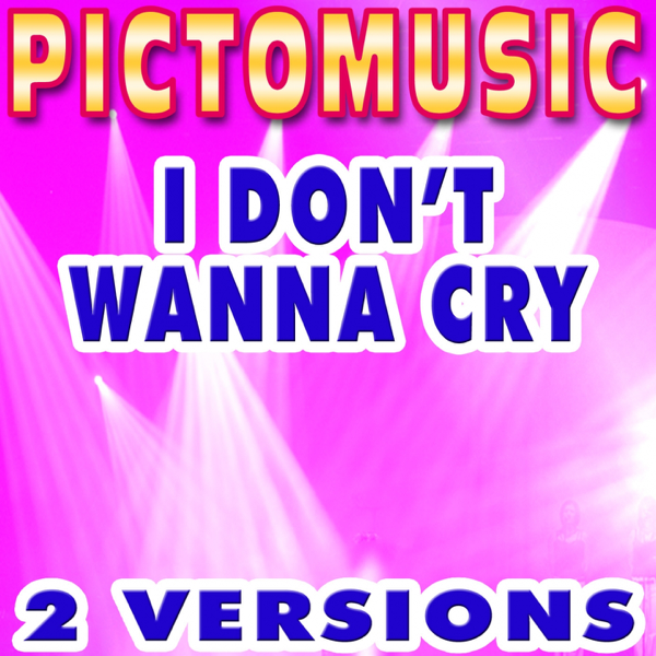 ‎I Don't Wanna Cry (Karaoke Version) - Single by Pictomusic Karaoké on  iTunes