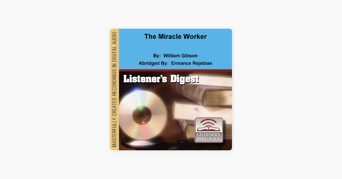 The Miracle Worker (Dramatized) [Abridged  Fiction] - William Gibson