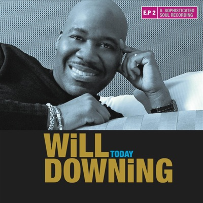 Today - EP - Will Downing