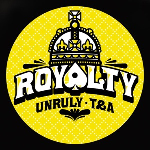 Royalty - Unruly Records vs. T & A Records - EP